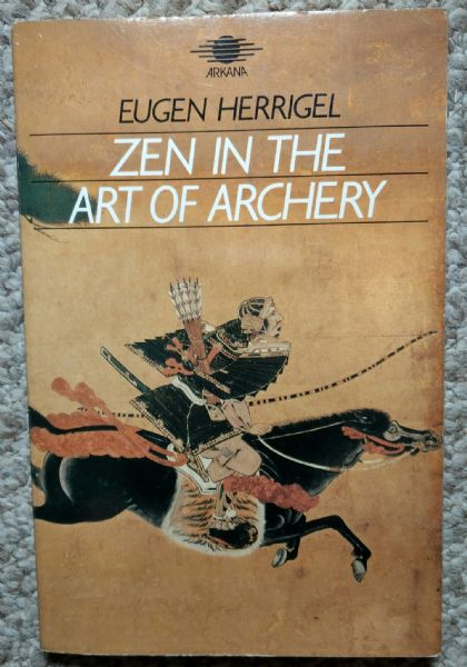 Zen in the Art of Archery - Herrigel, Eugen